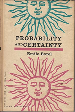 Probability and Certainty: Borel, Emile