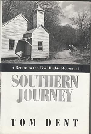 Southern Journey: A Return to the Civil Rights Movement: Dent, Tom