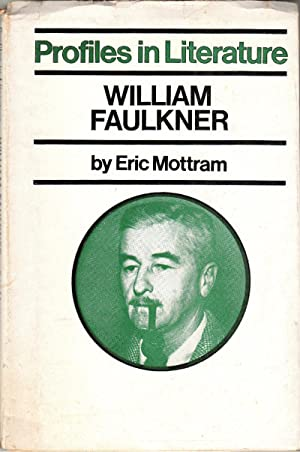 Profiles in Literature: William Faulkner: Mottram, Eric