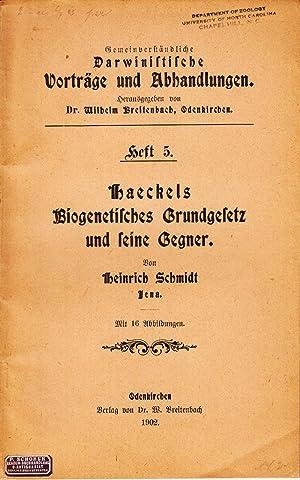 Haeckels Biogenetisches Grundgesetz und Seine Gegner: Schmidt, Heinrich