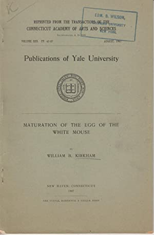 Publications of Yale University: Maturation of the Egg of the White Mouse: Kirkham, William B.