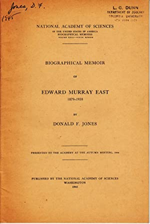 Biographical Memoir of Edward Murray East 1879 - 1938: Jones, Donald F.