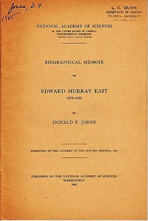 Biographical Memoir of Edward Murray East 1879 - 1938: Jones, Donald F.