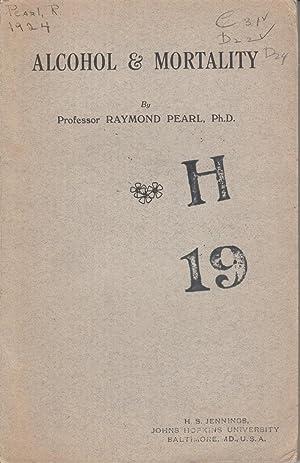 Alcohol & Mortality: Pearl, Raymond