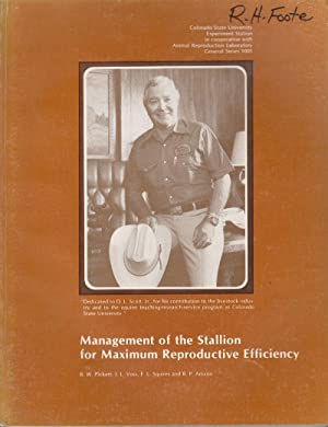 Management of the Stallion for Maximum Reproductive Efficiency: Pickett, B.W.; Voss, J.L.; Squires,...