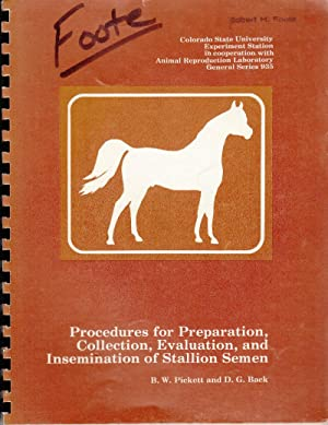 Procedures for Preparation, Collection, Evaluation, and Insemination of Stallion Semen: Pickett, ...