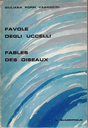 Favole Degli Uccelli/Fables des Oiseaux: Vagaggini, Guiliana Poppi