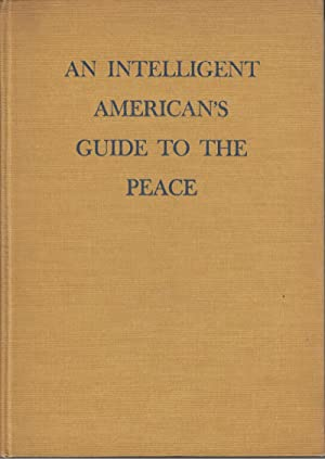 An Intelligent American's Guide to the Peace: Welles, Sumner