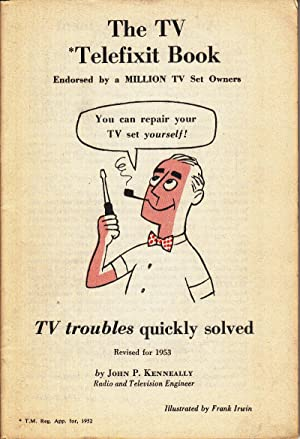 The TV Telefixit Book: Kenneally, John P.