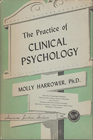 The Practice of Clinical Psychology: Harrower, Molly