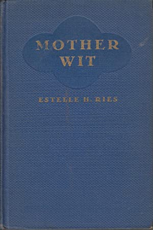 Mother Wit: Ries, Estelle H.