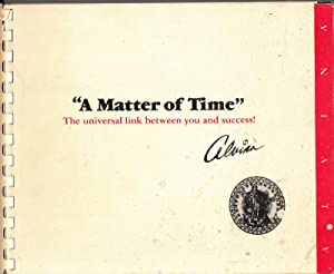 "A Matter of Time"" The Universal Link Between You and Success!: Manning, Alvina"