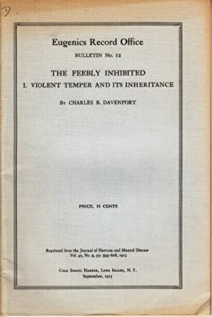 The Feebly Inhibited I. Violent Temper and Its Inheritance: Davenport, Charles B.