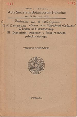 Z badan nad kleistogamja. III. Dymorfizm kwiatowy u fjolka wonnego pelnokwiatowego: Gorczynski, ...