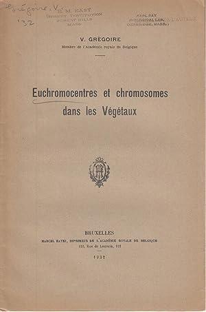 Euchromocentres et chromosomes dans les Vegetaux: Gregoire, V.