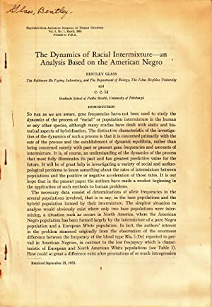 The Dynamics of Racial Intermixture - an Analysis Based on the American Negro: Glass, Bentley; Li, ...