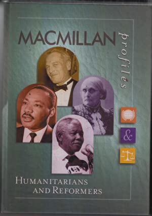 MacMillan Profiles: Humanitarians and Reformers (1 Vol.): Reference, Macmillan