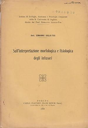 Sull'interpretazione morfologica e fisiologica degli infusori: Giglio-Tos, Dott. Ermanno