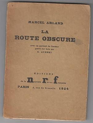 La Route Obscure: Arland, Marcel