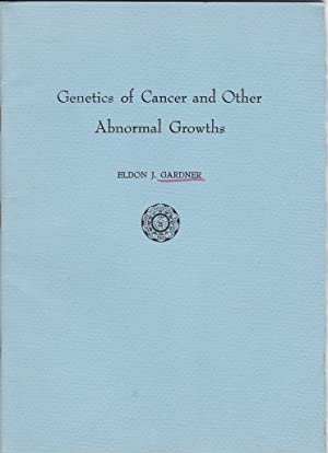 Genetics of Cancer and Other Abnormal Growths