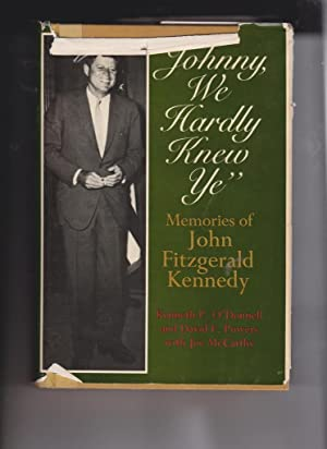 Johnny, We Hardly Knew Ye: Memories of JohnFitzgerald Kenndey