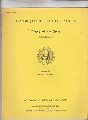 Brookhaven Lecture Series: Theory of the Gene