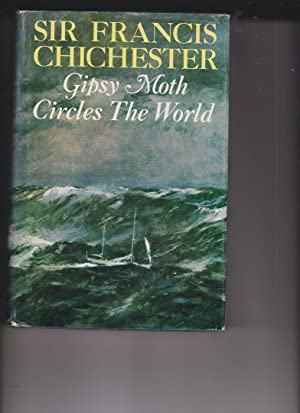 Gipsy Moth Circles the World by Chichester, Sir Francis
