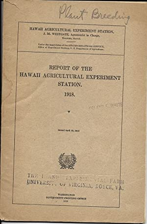 Report of the Hawaii Agricultural Experiment Station, 1918 by Westgate, J. M.
