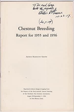 Chestnut Breeding - Report for 1955 and 1956 by Graves, Arthur Harmount