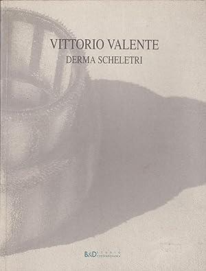 Vittorio Valente Derma Scheletri: Zannier, Sabrina