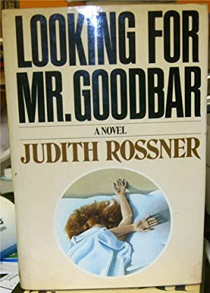 Looking for Mr. Goodbar: Rossner, Judith