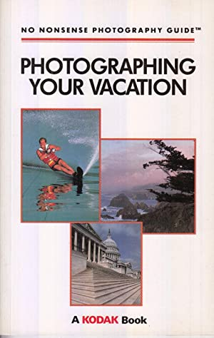 Photographing Your Vacation (No Nonsense Photography Guides): Hennessey, Erin