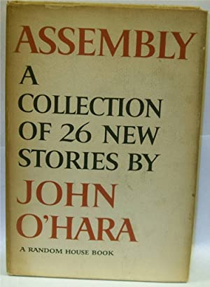Assembly A Collection of 26 new stories: O'Hara, John