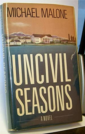 Uncivil Seasons: Malone, Michael