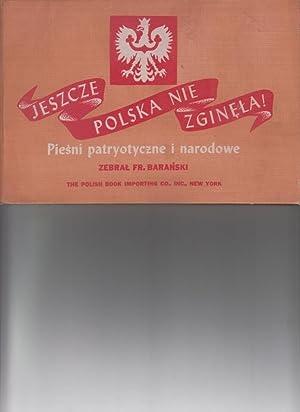 jeszcze polska nie zginela! Piesni patryotyczne i narodowe: Baranski, Franciszek