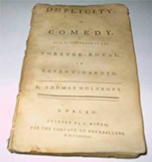 Duplicity: A Comedy as is performed at the Theatre-Royal in Covent-Garden: Holcroft, Thomas