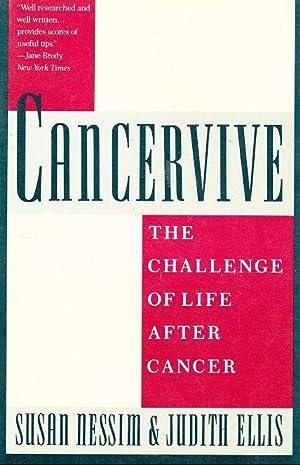 Cancervive: The Challenge of Life After Cancer: Ellis, Judith; Nessim, Susan