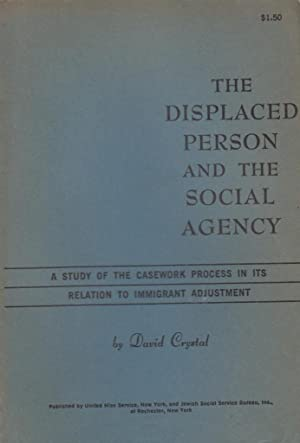 The Displaced Person and the Social Agency: Crystal, David