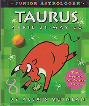 Taurus April 21-May 20: Junior Astrologer: Quinlan, Alexis