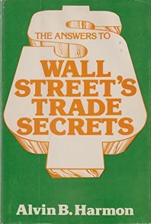 Answers to Wall Streets Trade Secrets: Harmon, Alvin B.