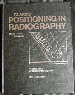 Clark's Positioning in Radiography: Clark, Kathleen Clara