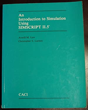 An introduction to simulation using SIMSCRIPT II.5: Law, Averill M