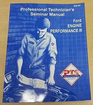 PTS Professional Technician's Seminar Manual Ford Engine Performance III: Standard Motor ...