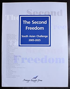 The Second Freedom: South Asian Challenge 2005-2025: Strategic Foresight Group