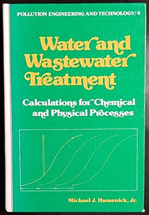 Water and wastewater treatment: Calculations for chemical: Humenick, Michael J