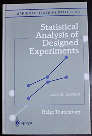Statistical Analysis of Designed Experiments, Third Edition: Toutenburg, Helge; Shalabh