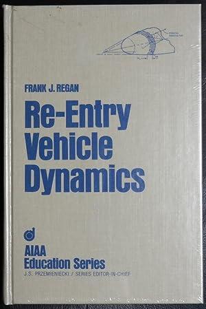 Dynamics of Atmospheric Re-Entry (AIAA Education): Regan, Frank J;