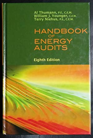 Handbook of Energy Audits, Eighth Edition: Thumann, Albert; Younger,