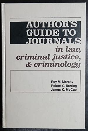 Author's guide to journals in law, criminal: Mersky, Roy M