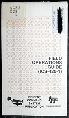 Incident Command System/With Portable Field Operations Guide: Carlson, Gene P.